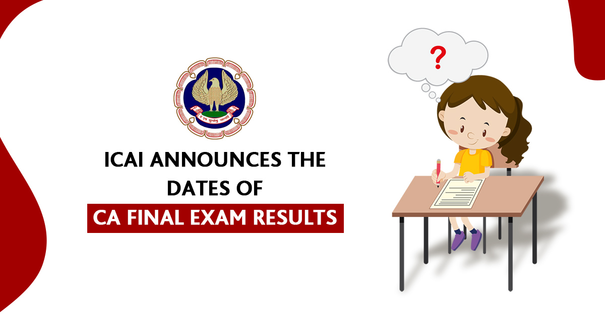 ICAI Announces The Dates of CA Final Exam Results