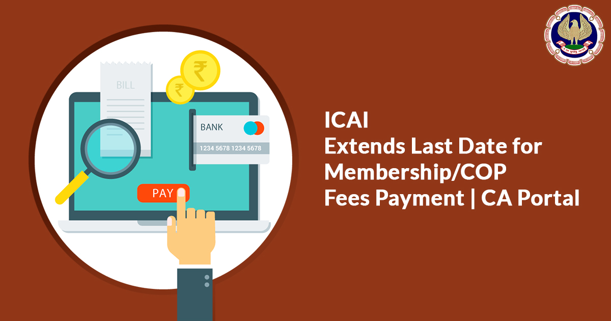 ICAI Extends Last Date for Membership/COP Fees Payment