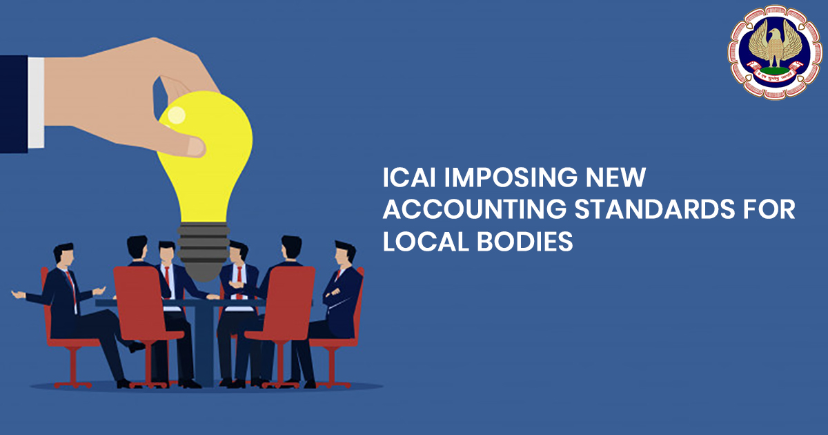 ICAI Imposing New Accounting Standards For Local Bodies