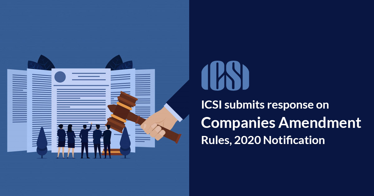 ICSI Submits Response on Companies Amendment Rules 2020