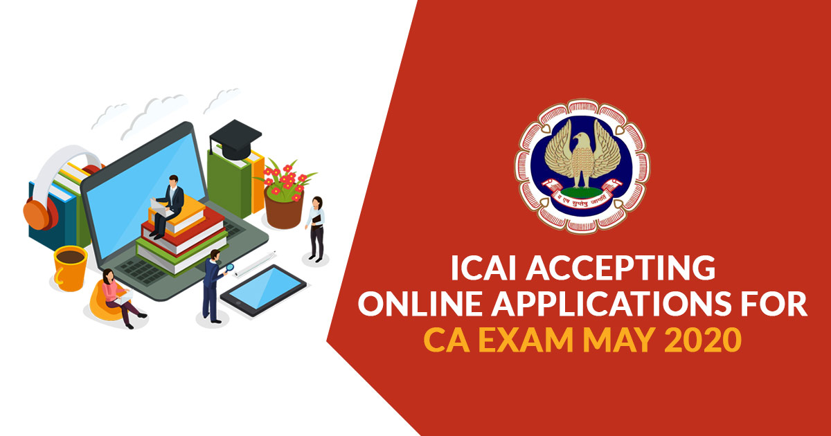 ICAI Accepting Online Applications For CA Exam May 2020