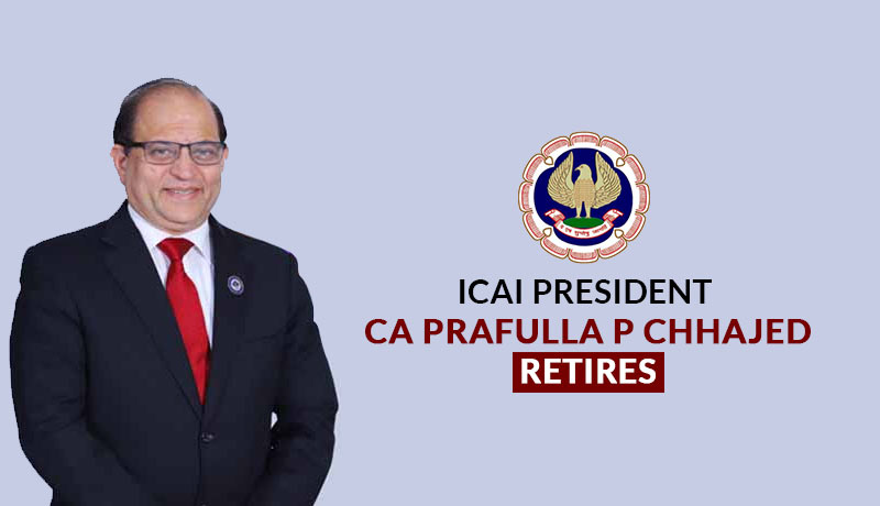 ICAI President CA Prafulla P Chhajed Retires