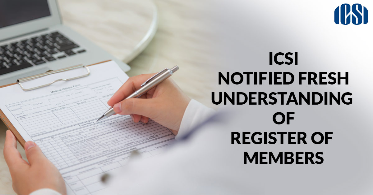 ICSI Notified Fresh Understanding of Register of Members