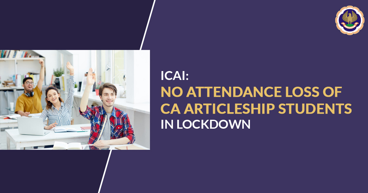 ICAI: No Attendance Loss of CA Articleship Students in Lockdown