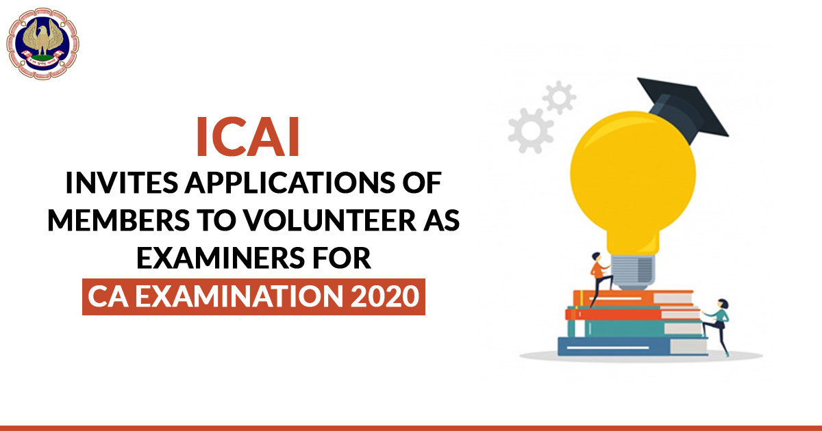 ICAI Invites Applications of members to volunteer as Examiners for CA Exam 2020
