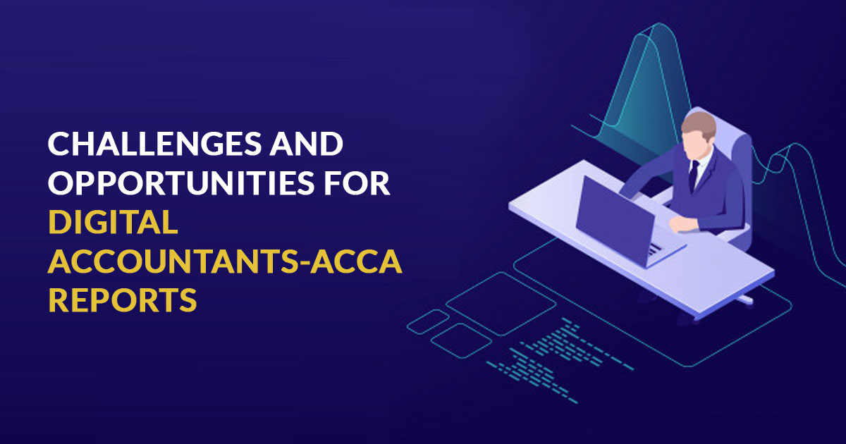Challenges and Opportunities for Digital Accountants-ACCA Reports