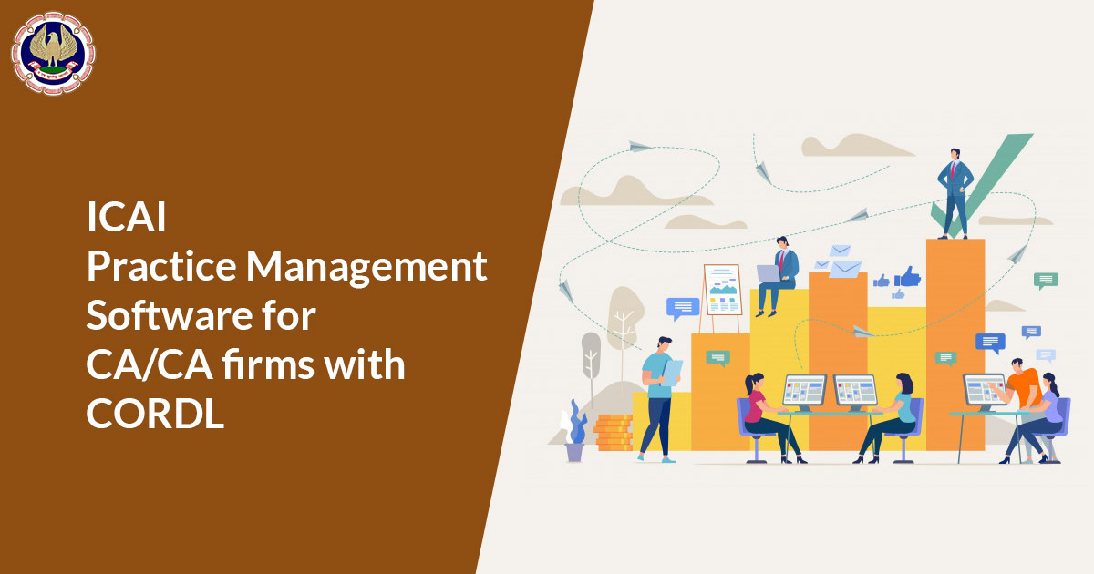 ICAI Practice Management Software for CA/CA firms with CORDL