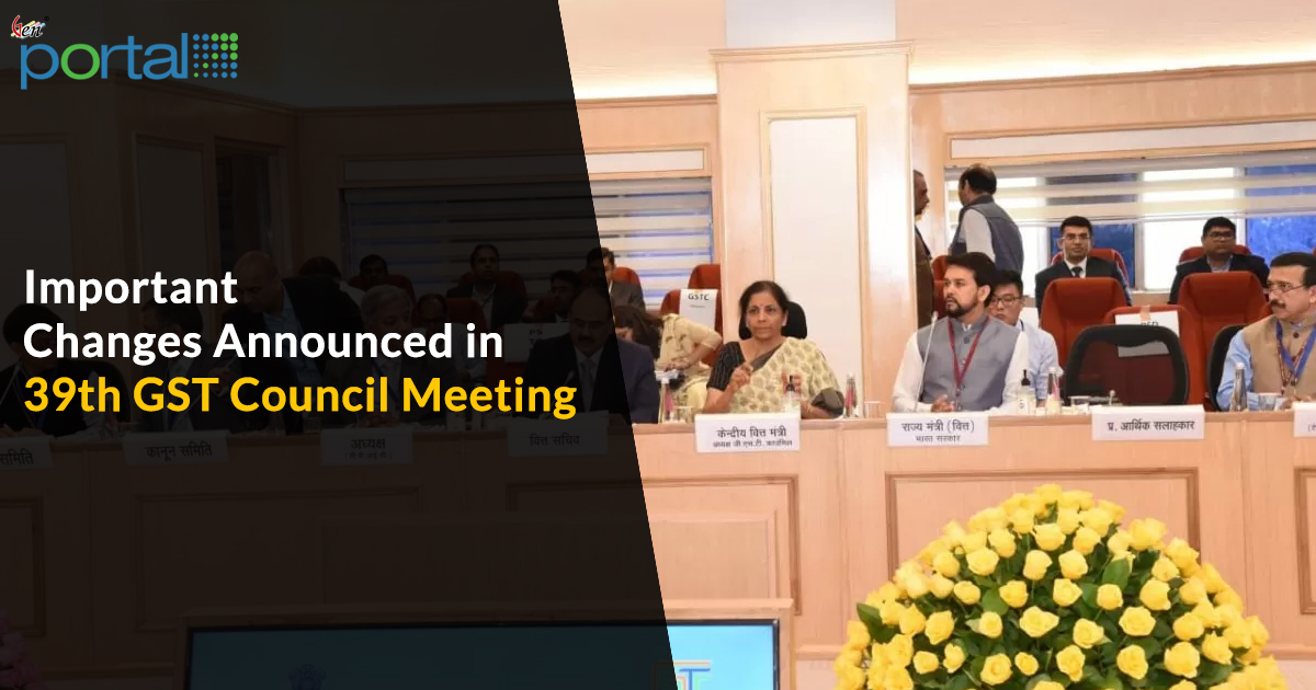 Important Changes Announced in 39th GST Council Meeting