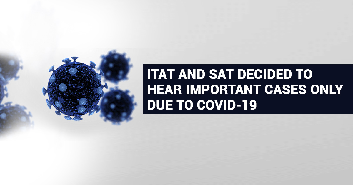 ITAT and SAT Decided to Hear Important Cases only Due to COVID-19