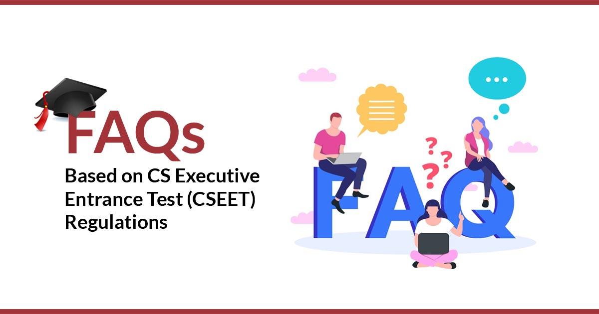 FAQ CS Executive Entrance Test