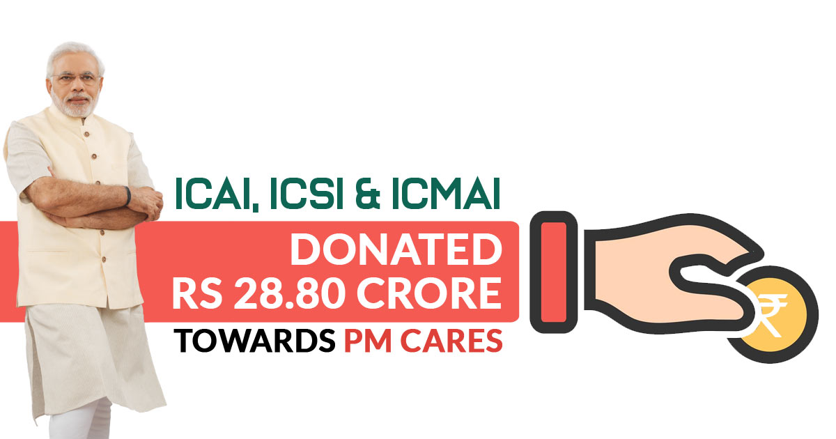ICAI, ICSI and ICMAI Donated Rs 28.80 crore Towards PM CARES