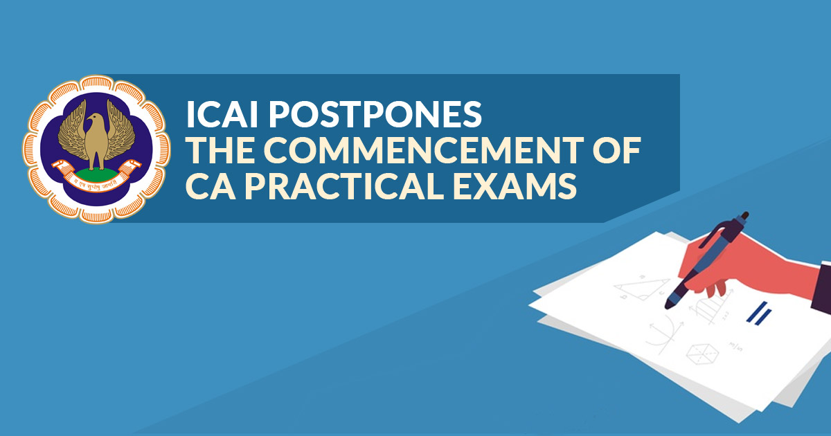 ICAI Postpones The commencement of CA Practical Exams