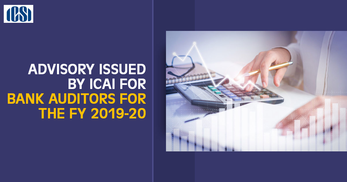 Advisory Issued by ICAI for Bank Auditors for the FY 2019-20