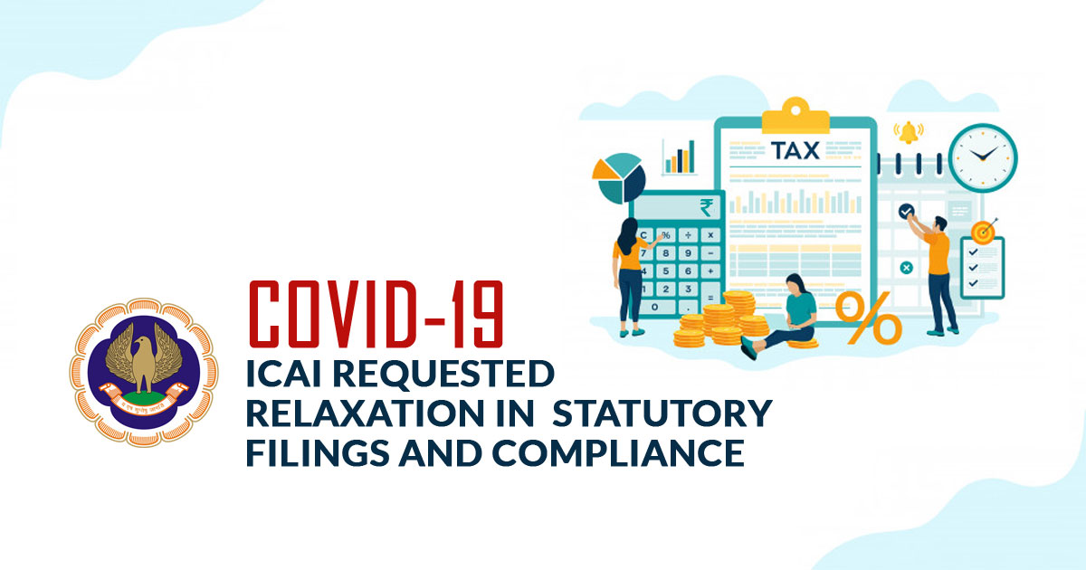 COVID-19: ICAI Requested Relaxation in Statutory Filings and Compliance