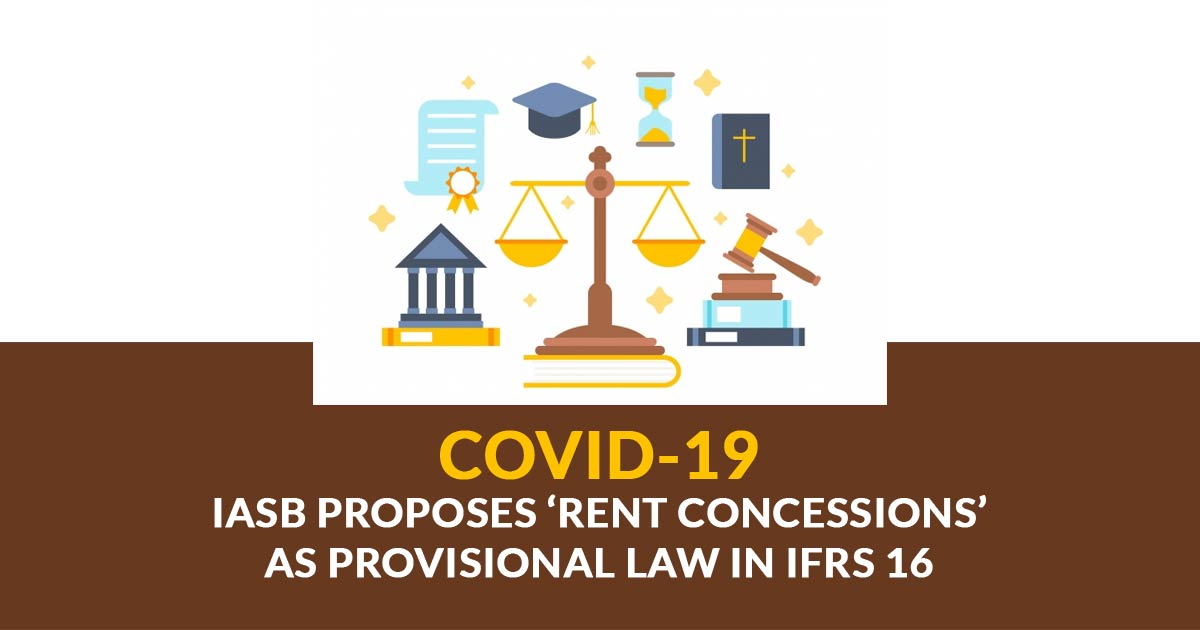 COVID-19: IASB Proposes 'Rent Concessions' as Provisional law in IFRS 16