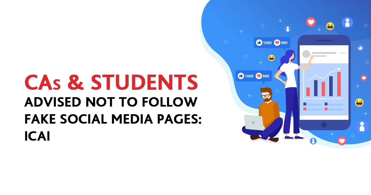 CAs & Students advised not to follow Fake Social Media Pages: ICAI