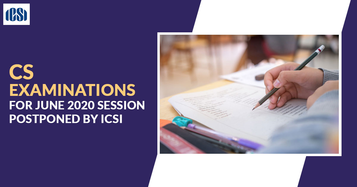 CS Examinations for June 2020 Session Postponed by ICSI