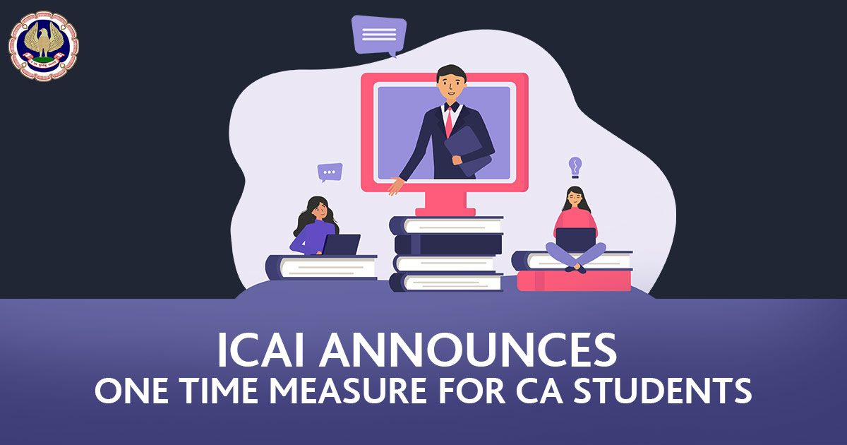 ICAI Announces One Time Measure for CA Students