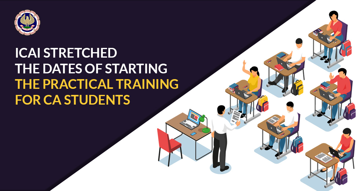 ICAI Stretched the Dates of Starting the Practical Training for CA Students