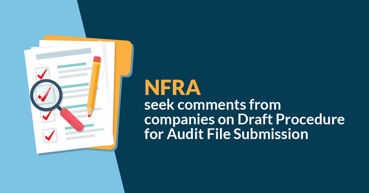 Nfra Seek Comments From Companies On Draft Procedure For Audit File Submission
