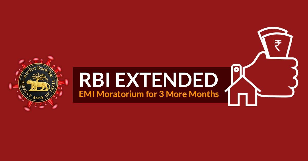 RBI Extended EMI Moratorium for 3 more Months