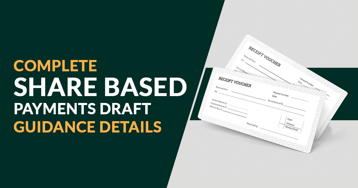 Complete Share Based Payments Draft Guidance Details