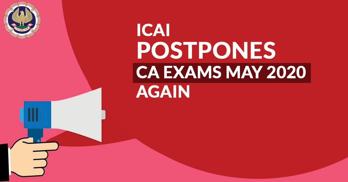 ICAI Postpones CA Exams May 2020 Again