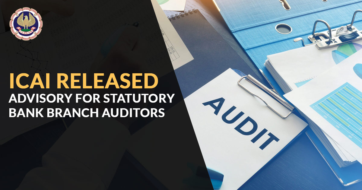ICAI Released Advisory for Statutory Bank Branch Auditors