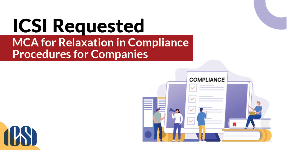 ICSI Requested MCA for Relaxation in Compliance Procedures for Companies