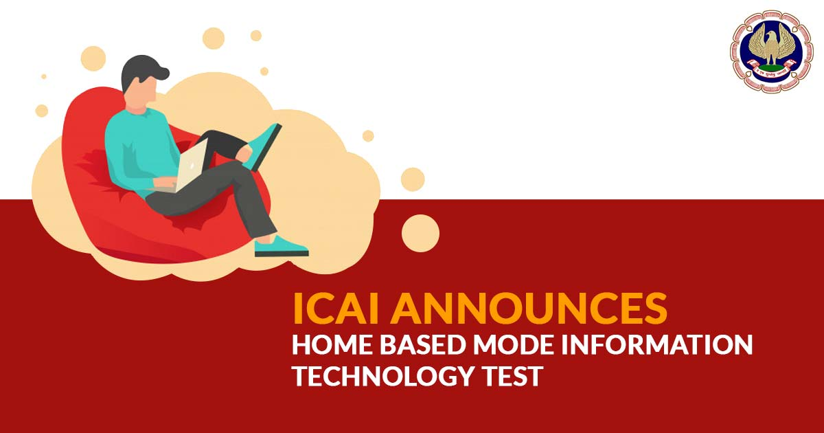ICAI announces Home Based Mode Information Technology Test