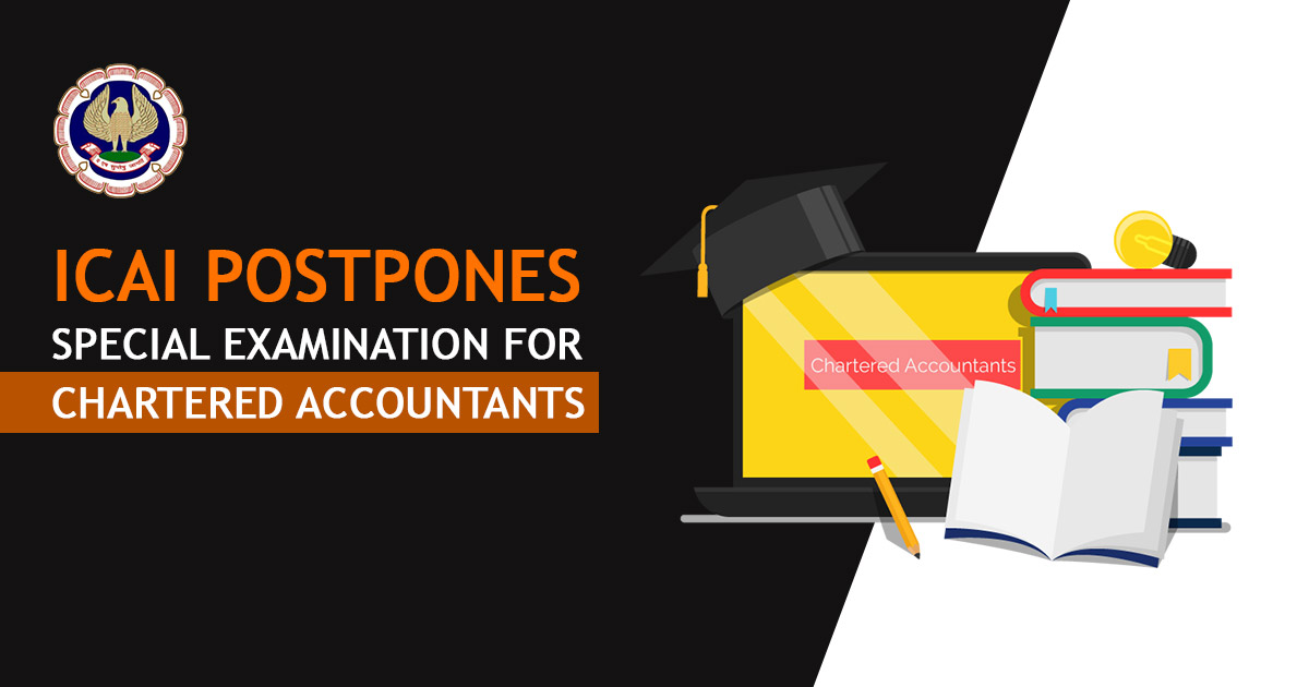 ICAI Postpones Special Examination for Chartered Accountants