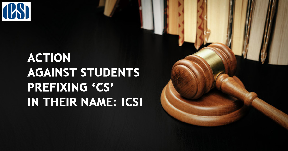 Action against Students prefixing 'CS' in their name: ICSI