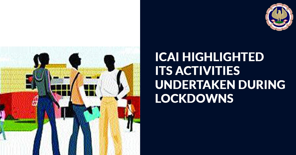 ICAI Highlighted its Activities Undertaken during Lockdowns