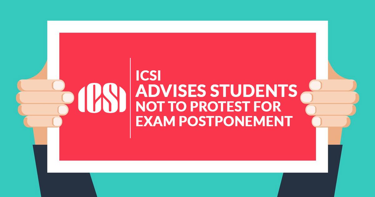 ICSI Advises Students Not To Protest for Exam Postponement