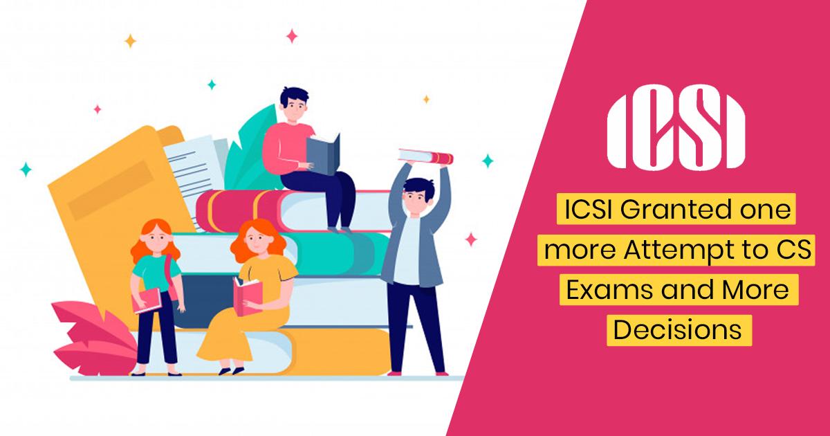 ICSI more Attempt to CS Exams