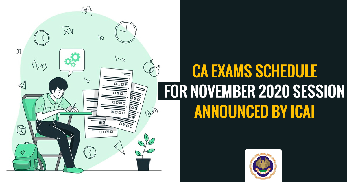 CA Exams Schedule for November 2020 Session Announced by ICAI
