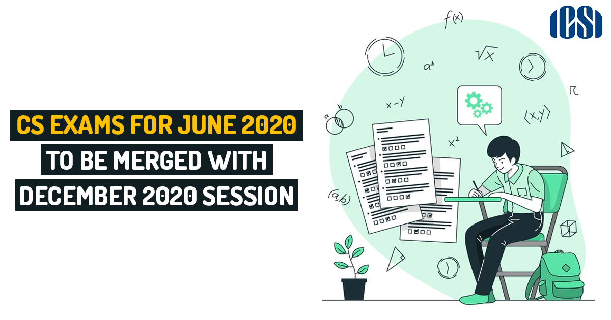 CS Exams for June 2020 to be Merged with December 2020 Session