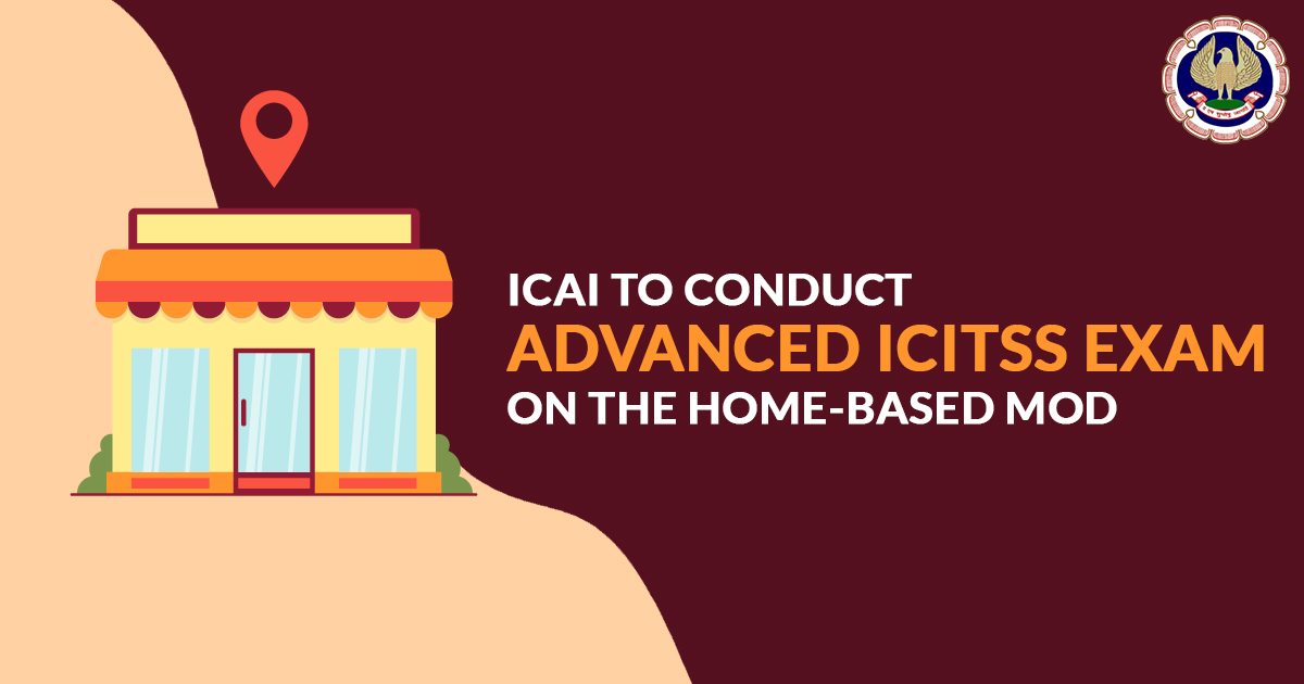 ICAI to Conduct Advanced ICITSS Exam on the Home-based Mod