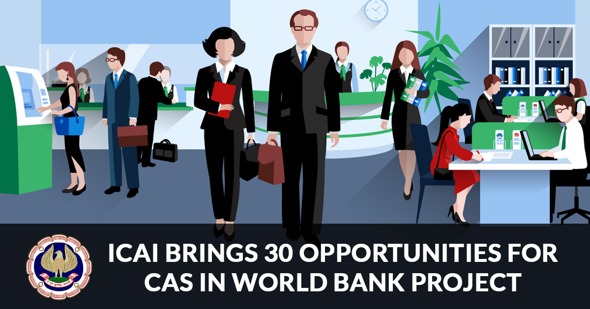 ICAI Brings 30 Opportunities for CAs in World Bank Project