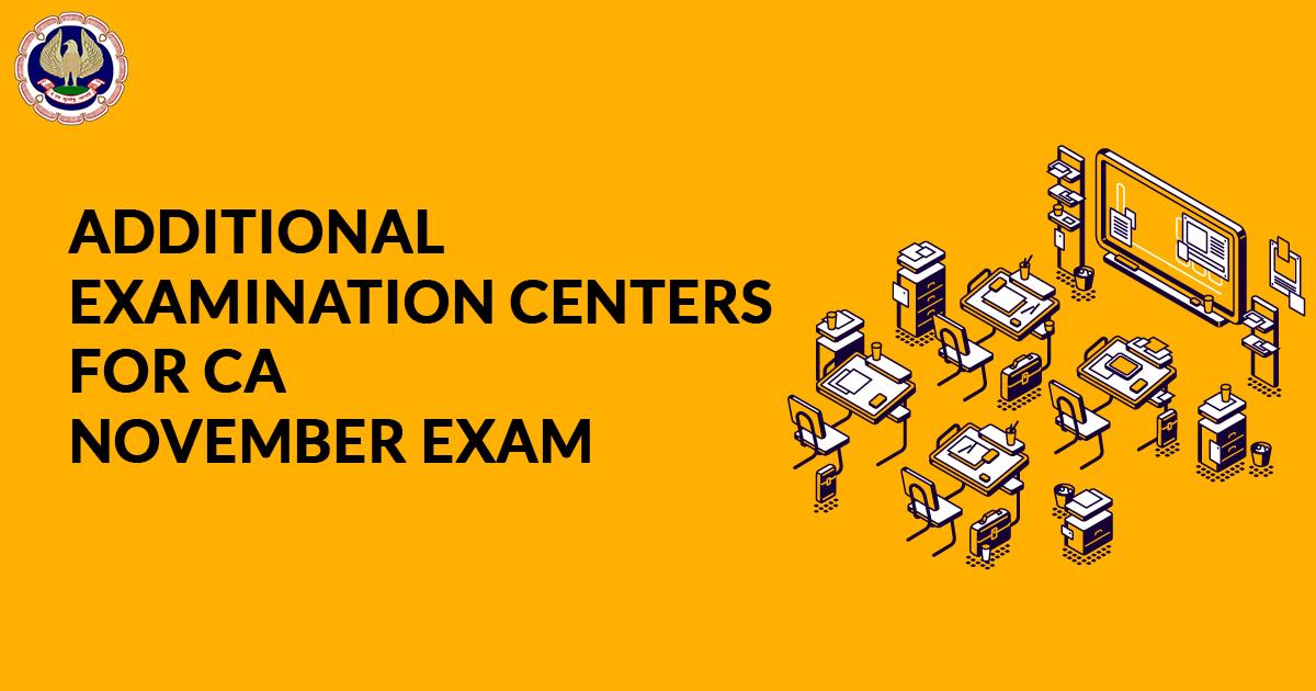 Additional Examination Centers for CA November Exam