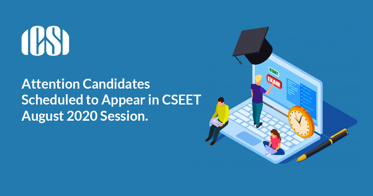 Attention Candidates Scheduled to Appear in CSEET, August 2020 Session