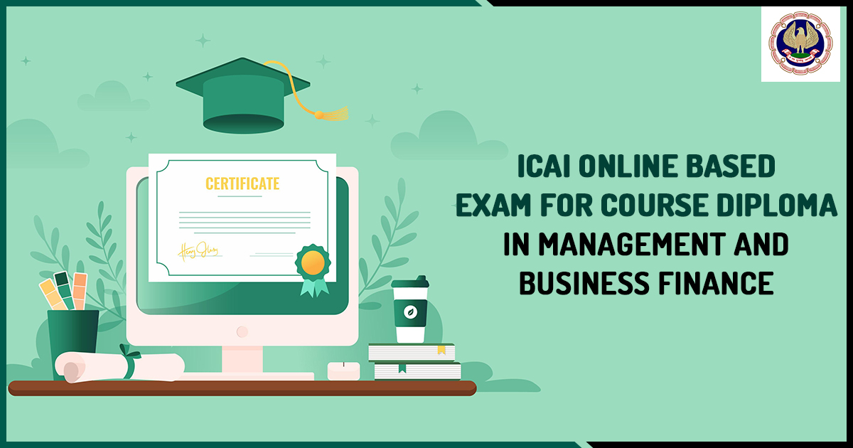 ICAI Online Based Exam for Course Diploma in Management and Business Finance