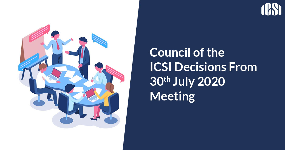 Council of the ICSI Decisions From 30th July 2020 Meeting