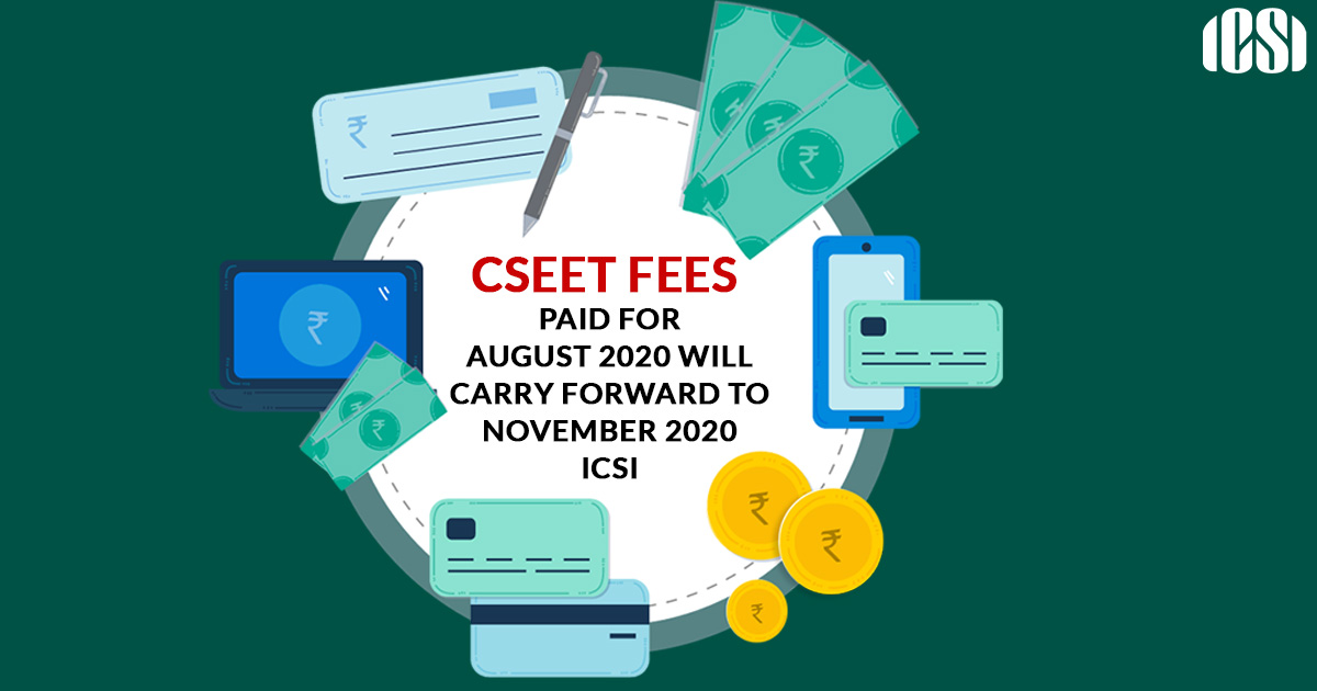 CSEET Fees Paid for August 2020 will Carry Forward to November 2020: ICSI