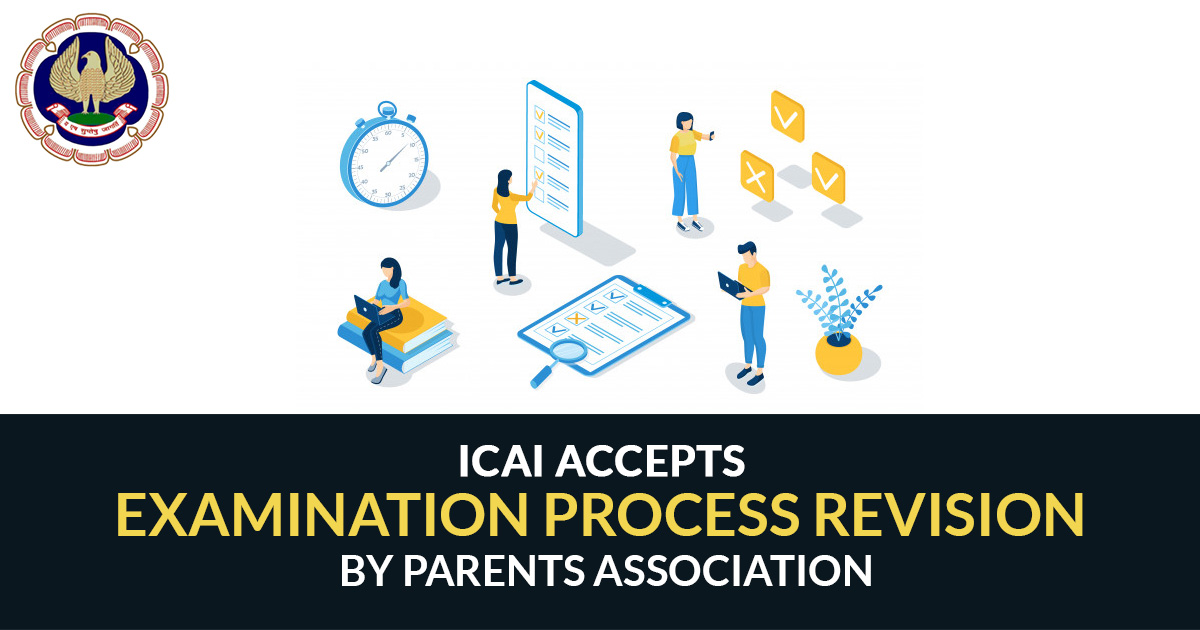ICAI Accepts Examination Process Revision by Parents Association