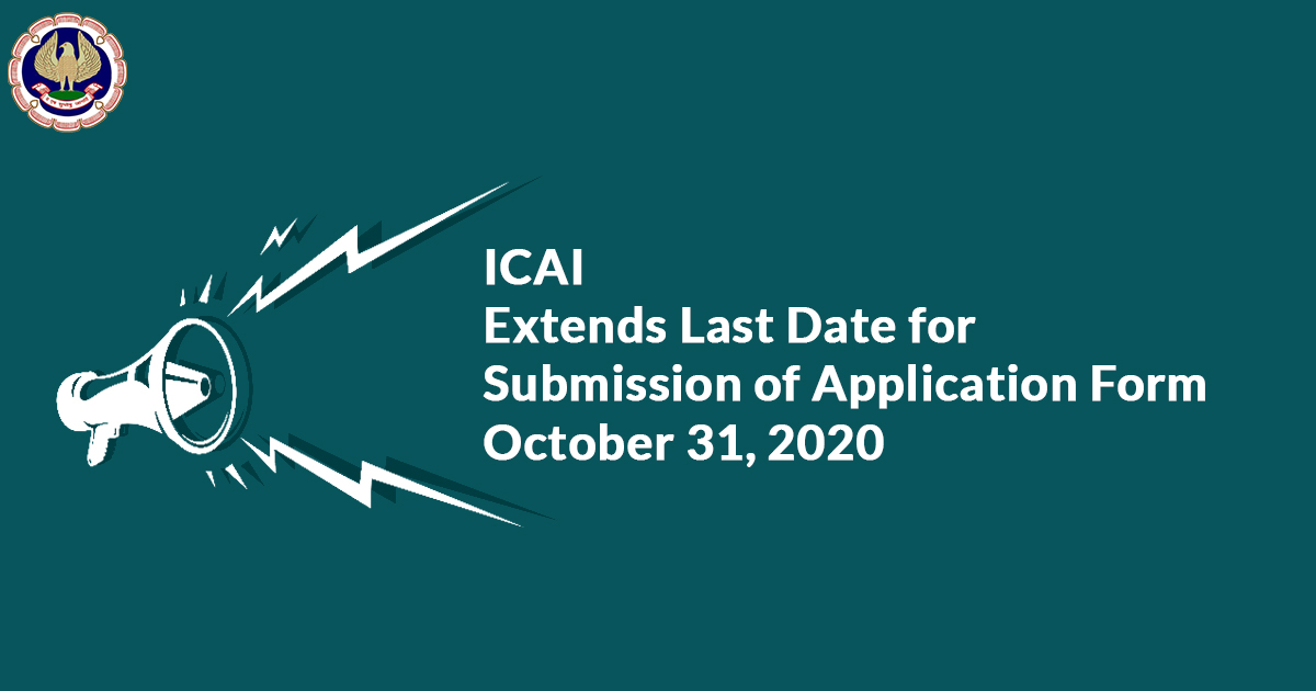 ICAI Extends Last Date for Submission of Application Form October 31, 2020