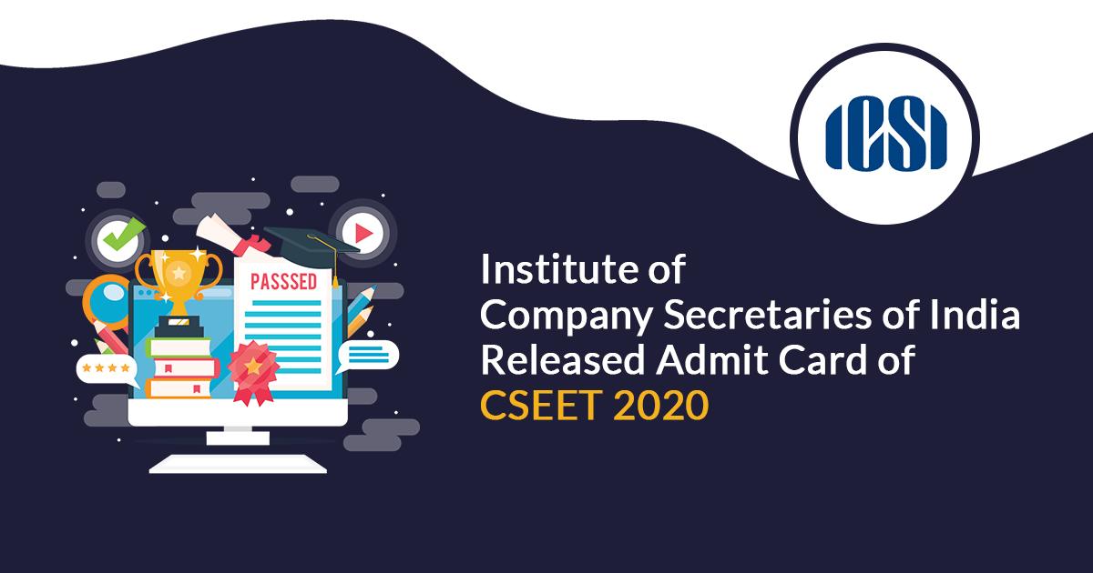 Institute of Company Secretaries of India released admit card of CSEET 2020