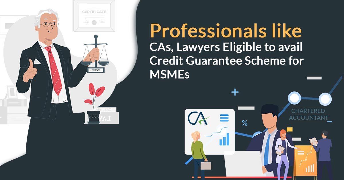 Pro CA and Law Govt's Credit Guarantee Scheme for MSMEs