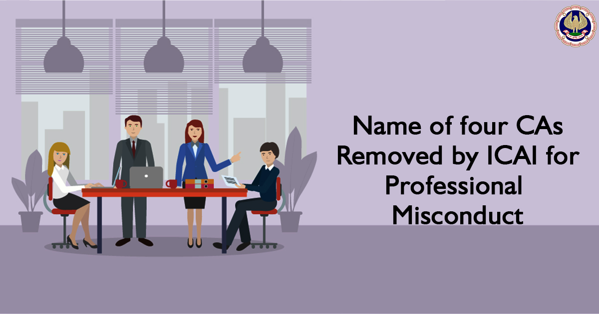 Name of four CAs Removed by ICAI for Professional Misconduct