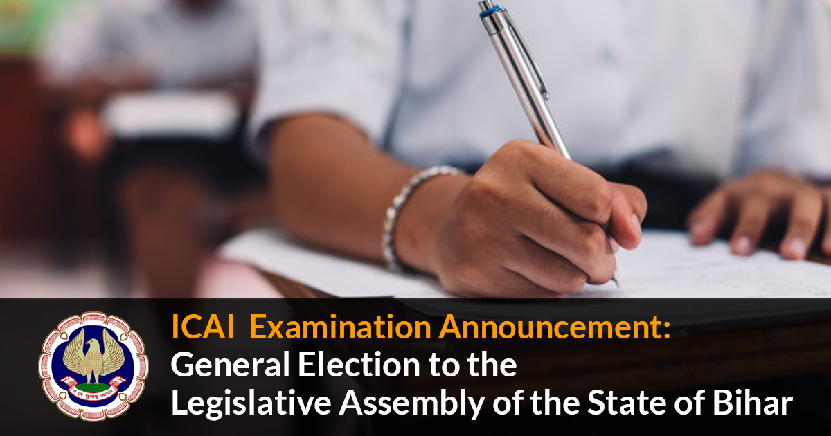 ICAI  Examination Announcement: General Election to the Legislative Assembly of the State of Bihar